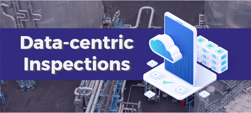 The benefits of a data-centric inspection process